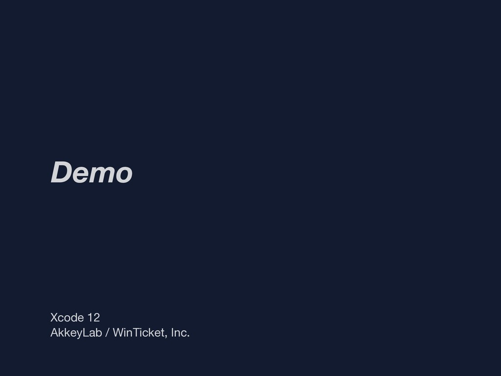 Demo Xcode 12 AkkeyLab / WinTicket, Inc.