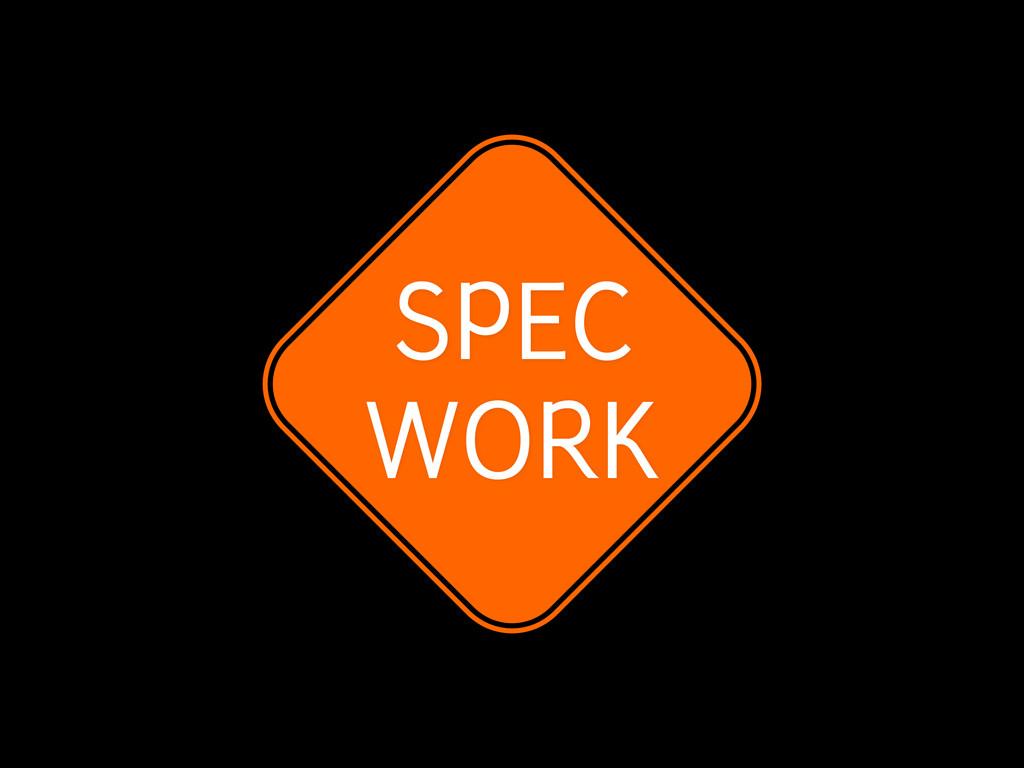 SPEC WORK