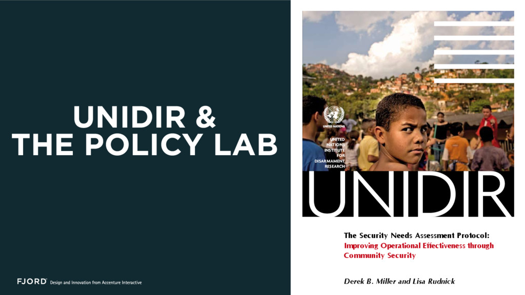 UNIDIR & THE POLICY LAB The Security Needs Asse...