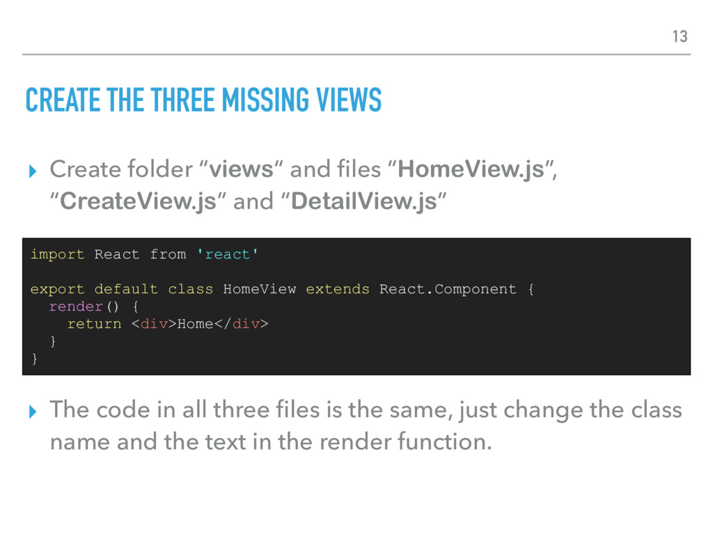 CREATE THE THREE MISSING VIEWS ▸ Create folder ...