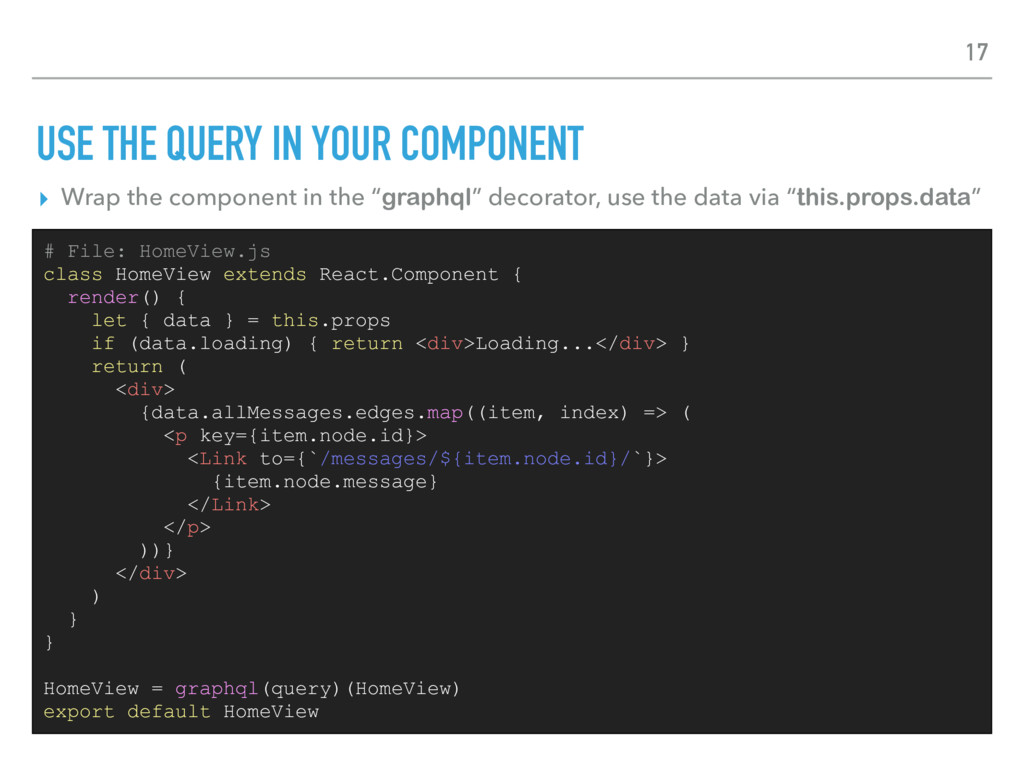 USE THE QUERY IN YOUR COMPONENT ▸ Wrap the comp...