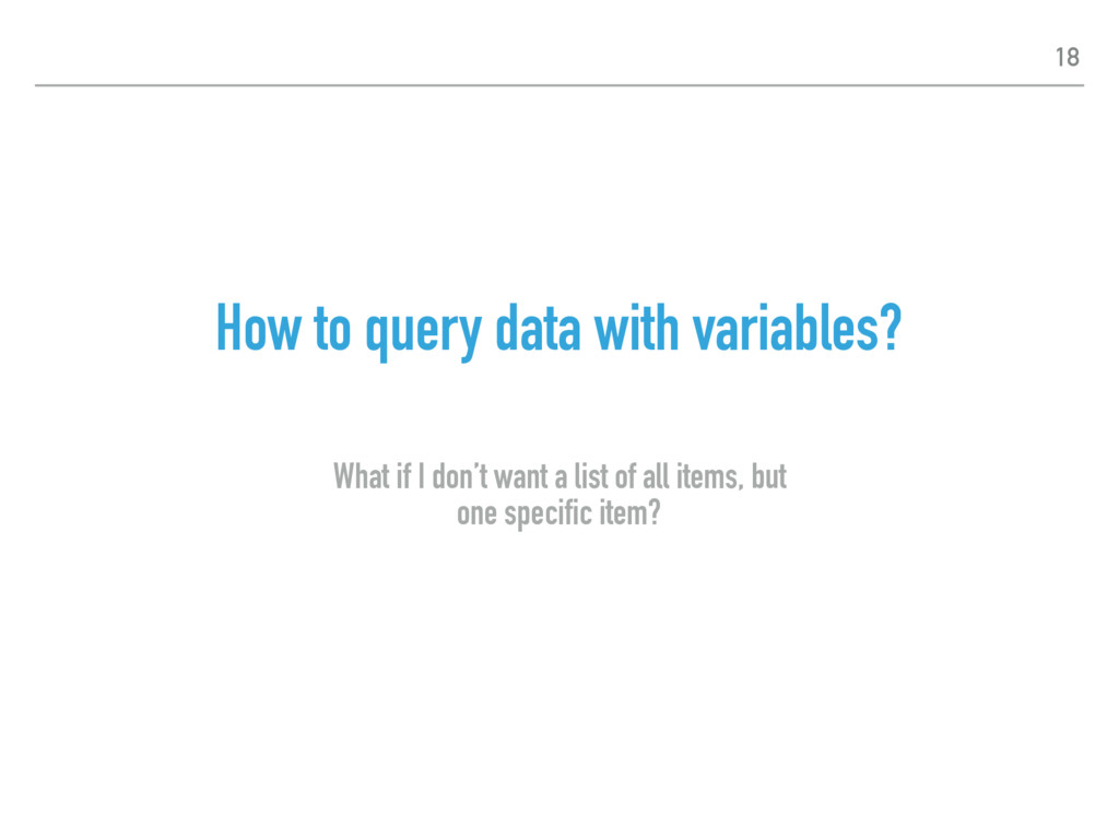 How to query data with variables? What if I don...