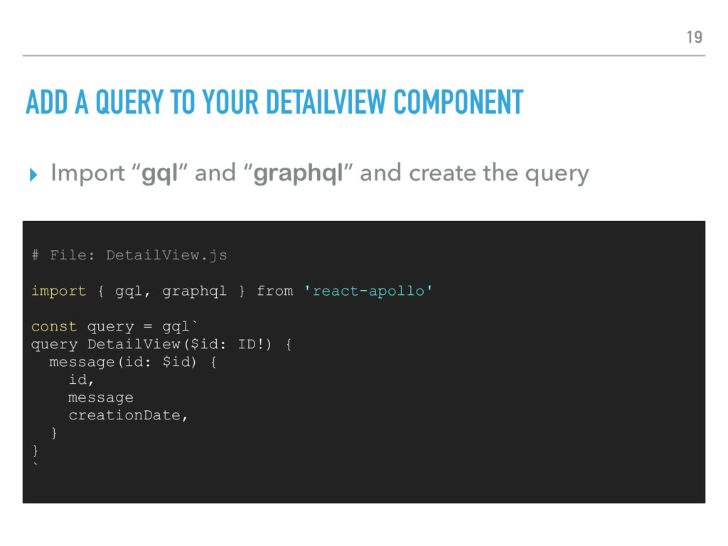 ADD A QUERY TO YOUR DETAILVIEW COMPONENT ▸ Impo...