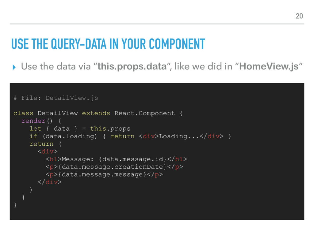 USE THE QUERY-DATA IN YOUR COMPONENT ▸ Use the ...