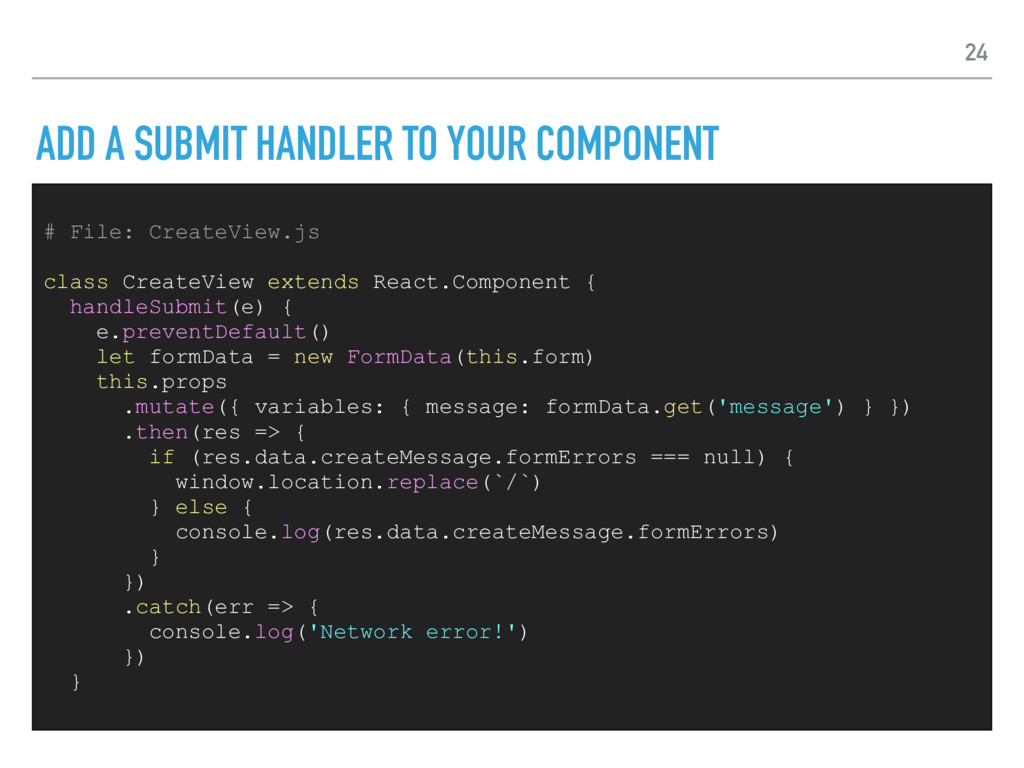 ADD A SUBMIT HANDLER TO YOUR COMPONENT # File: ...