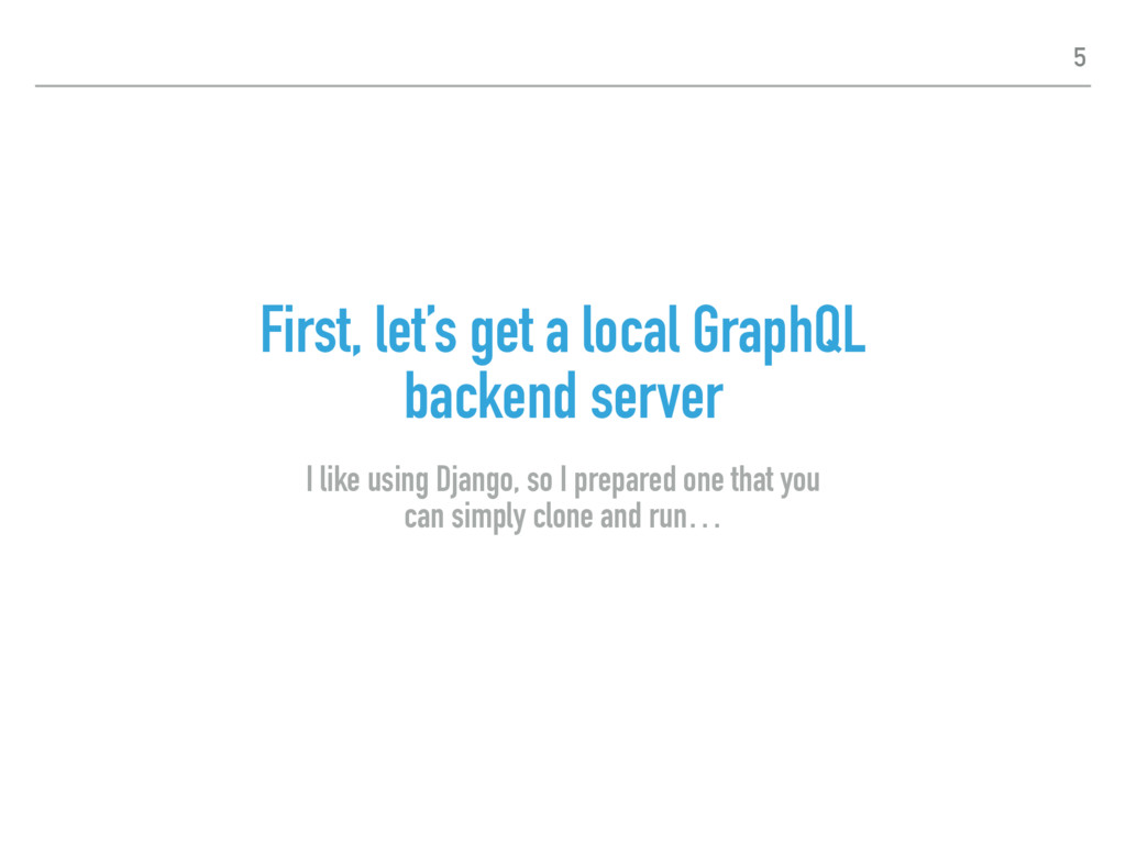 First, let's get a local GraphQL