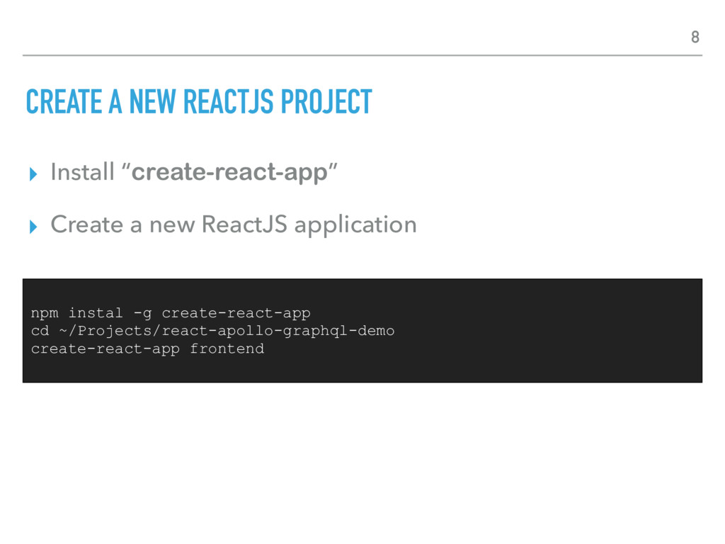 "CREATE A NEW REACTJS PROJECT ▸ Install ""create-..."