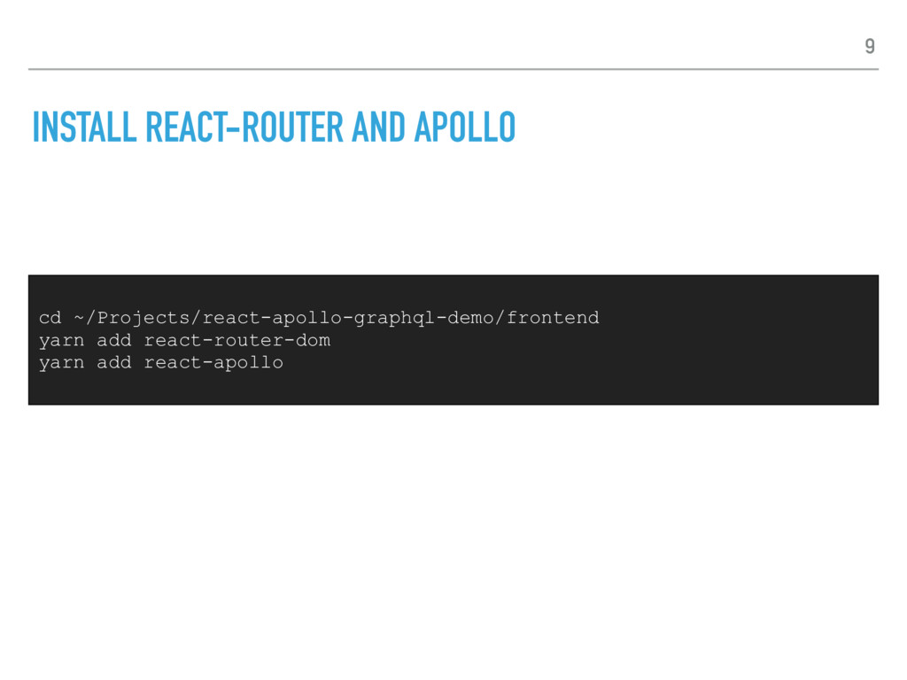 INSTALL REACT-ROUTER AND APOLLO cd ~/Projects/r...