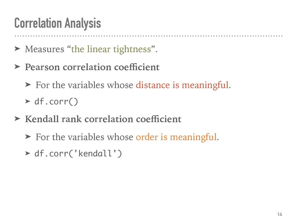 "Correlation Analysis ➤ Measures ""the linear tig..."
