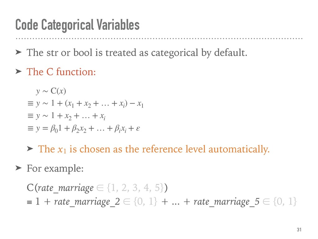 Code Categorical Variables ➤ The str or bool is...
