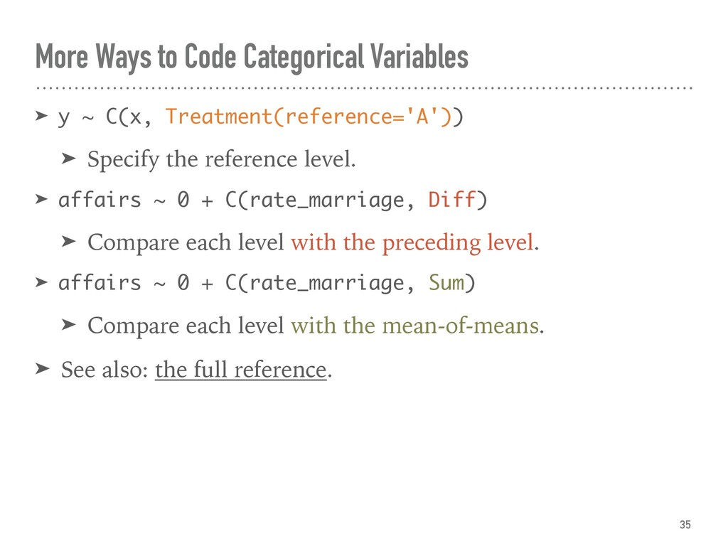 More Ways to Code Categorical Variables ➤ y ~ C...