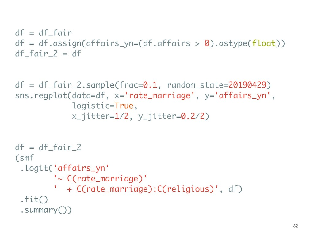 df = df_fair df = df.assign(affairs_yn=(df.affa...