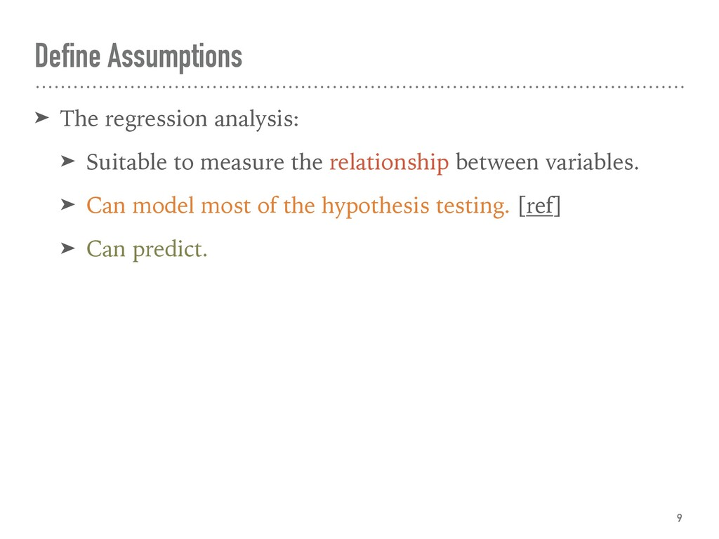 Define Assumptions ➤ The regression analysis: ➤...