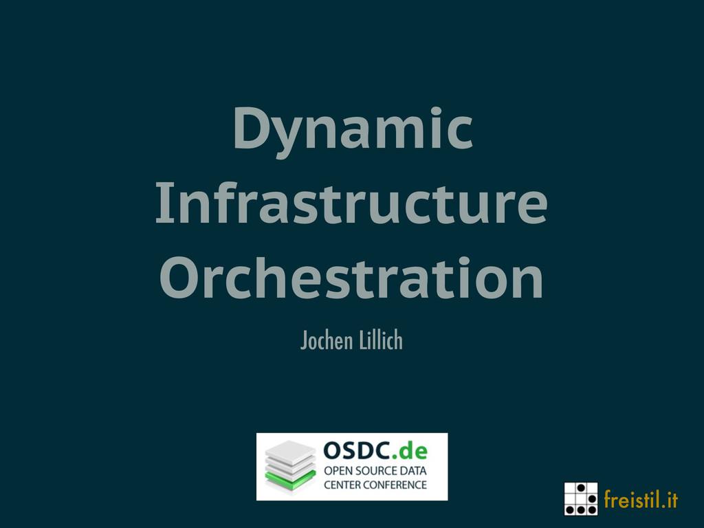 freistil.it Dynamic Infrastructure Orchestratio...