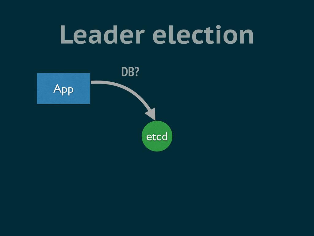 Leader election etcd App DB?