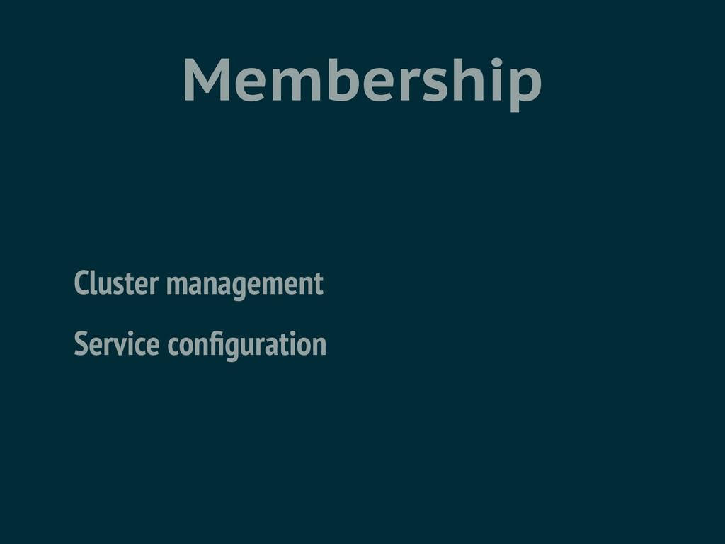 Membership Cluster management Service configurat...