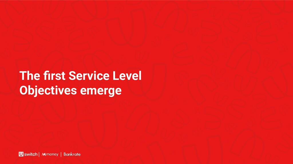 The first Service Level Objectives emerge