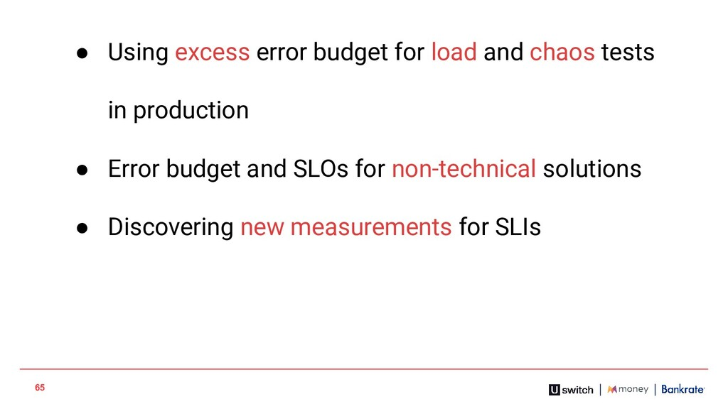 65 ● Using excess error budget for load and cha...