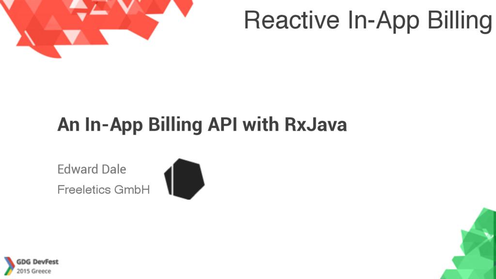 Reactive In-App Billing An In-App Billing API w...