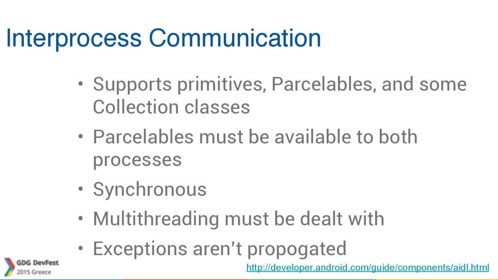 Interprocess Communication • Supports primitive...