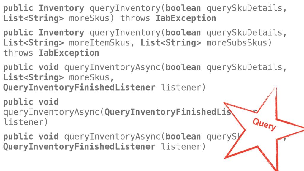 public Inventory queryInventory(boolean querySk...