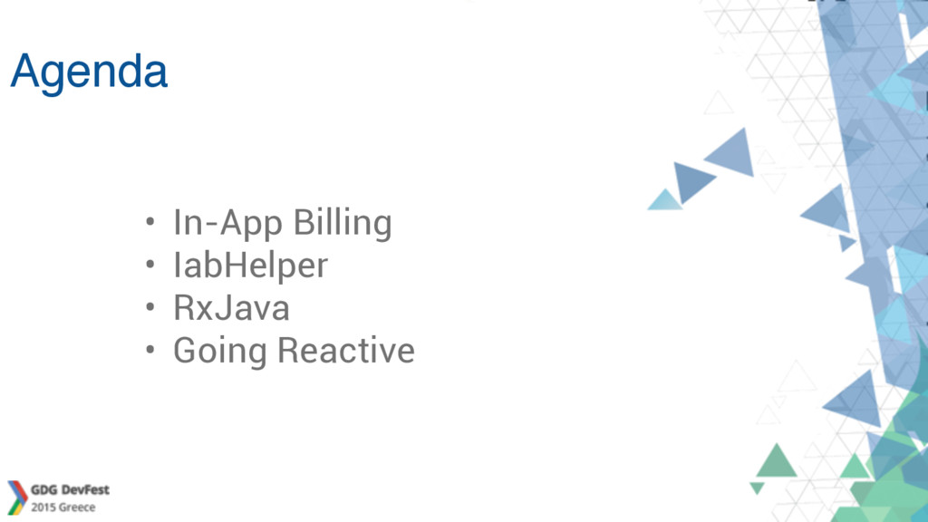Agenda • In-App Billing • IabHelper • RxJava • ...