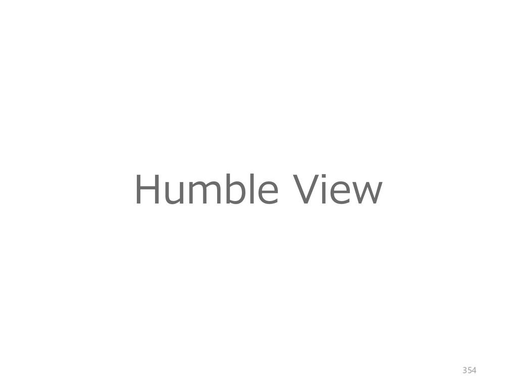 Humble View 354