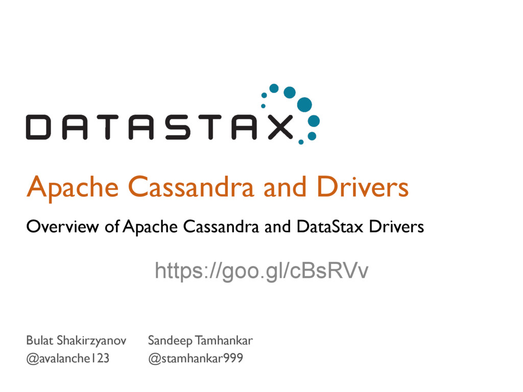 Apache Cassandra and Drivers Overview of Apache...