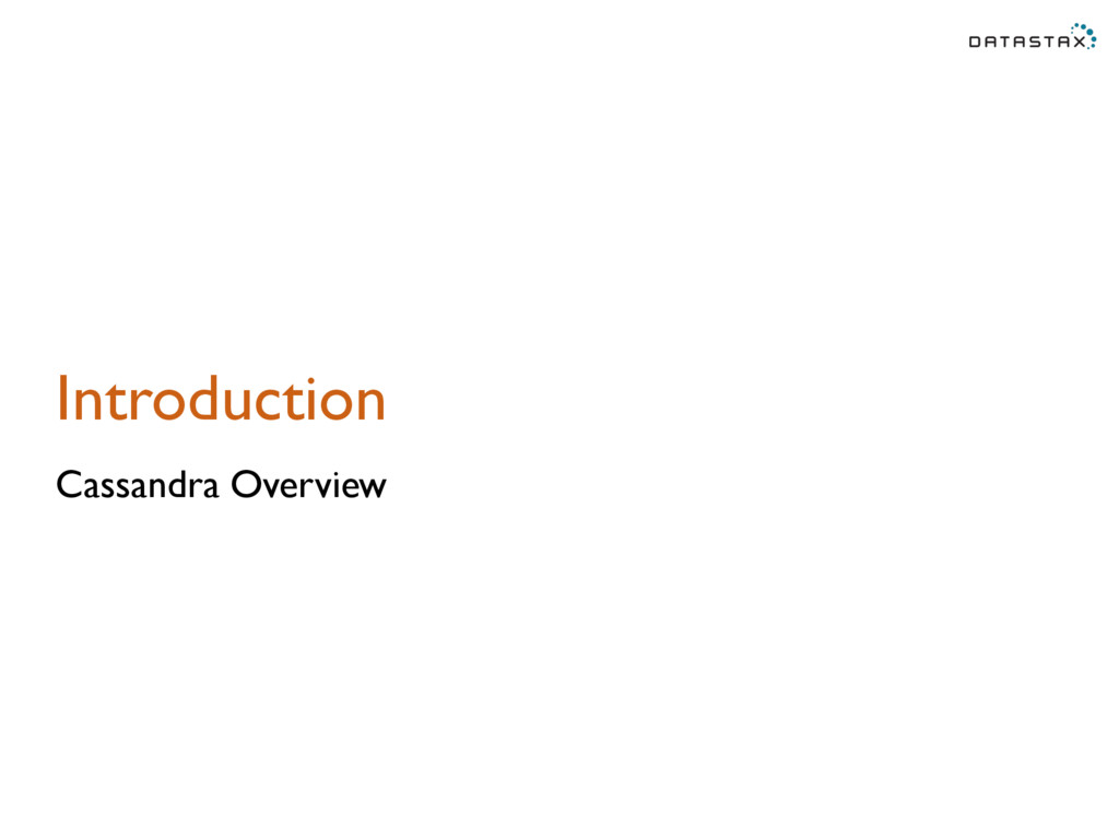 Introduction Cassandra Overview