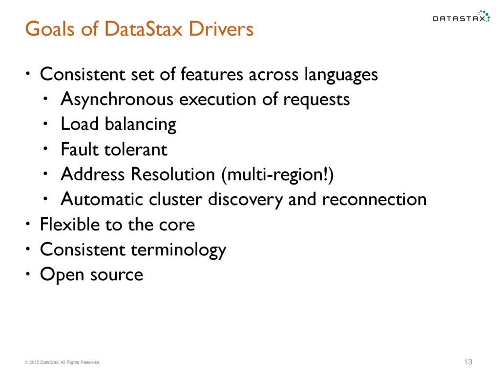 © 2015 DataStax, All Rights Reserved. Goals of ...