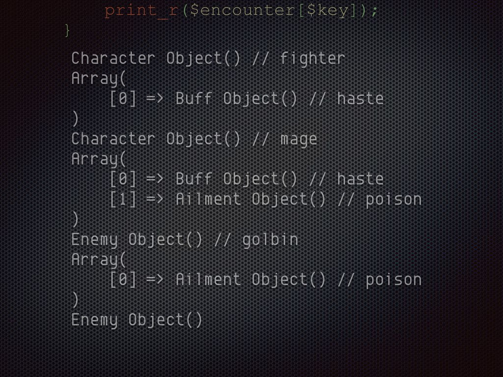 print_r($encounter[$key]); } Character Object()...