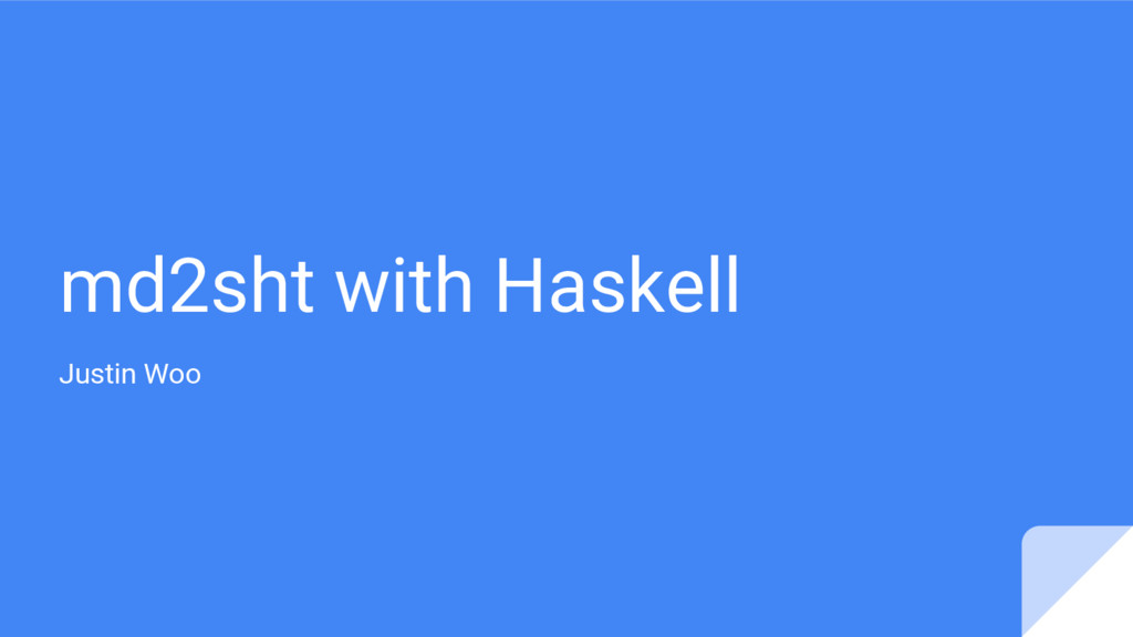 md2sht with Haskell Justin Woo