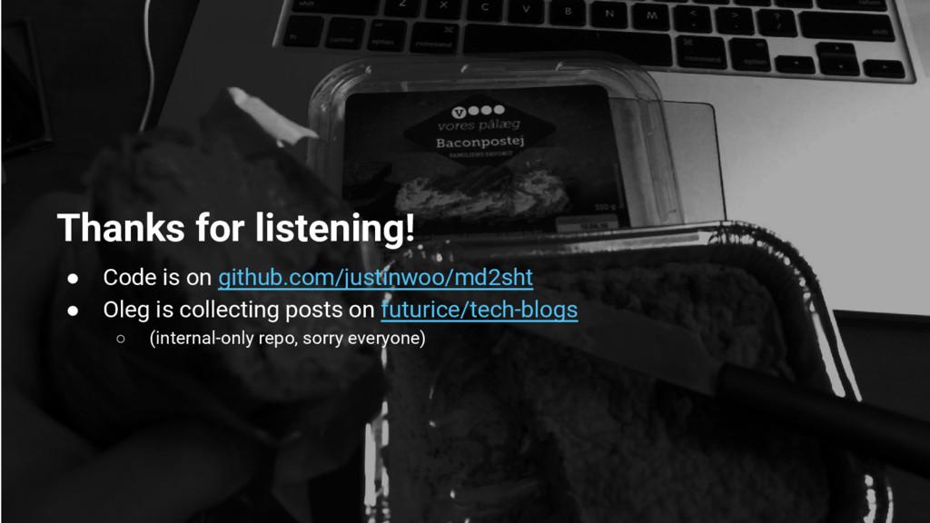 Thanks for listening! ● Code is on github.com/j...