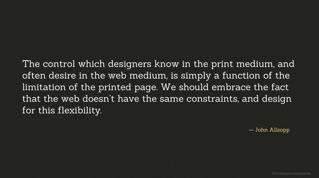 — John Allsopp The control which designers know...