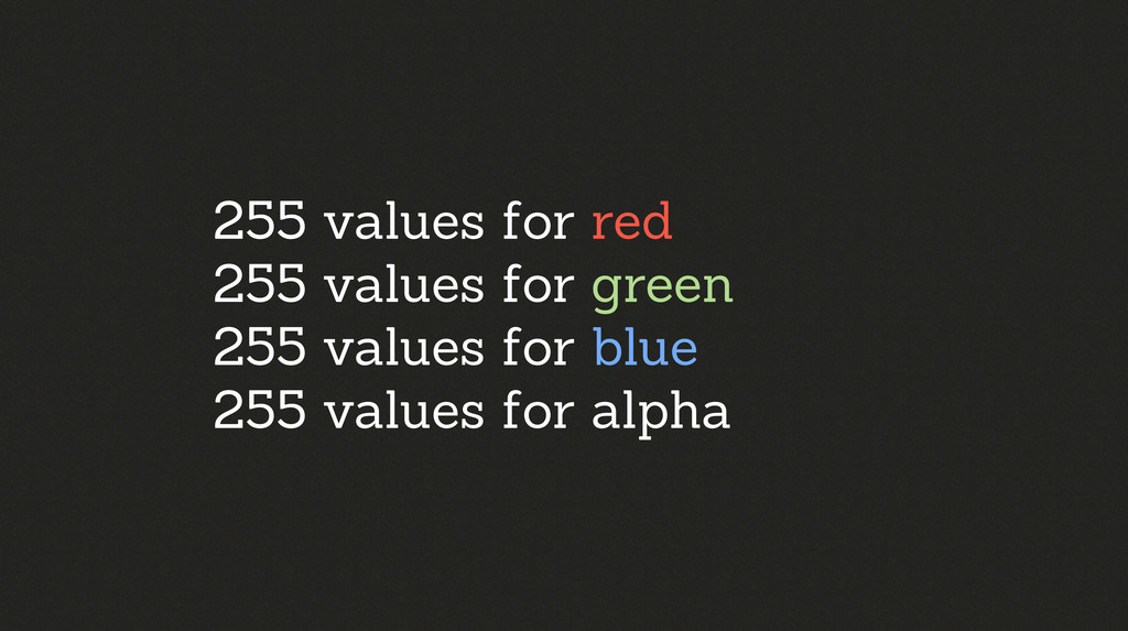 255 values for red 255 values for green 255 val...