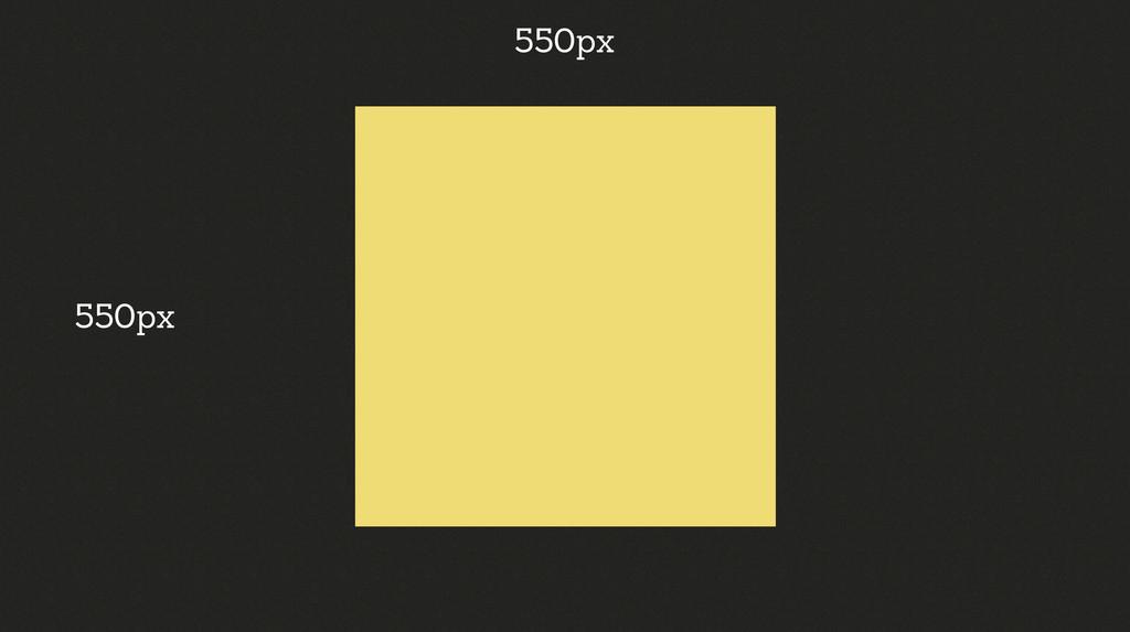 550px 550px