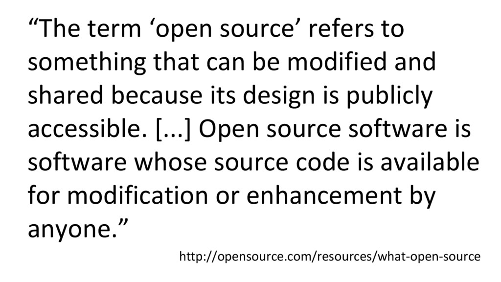 """""""The term 'open source' refers to something tha..."""