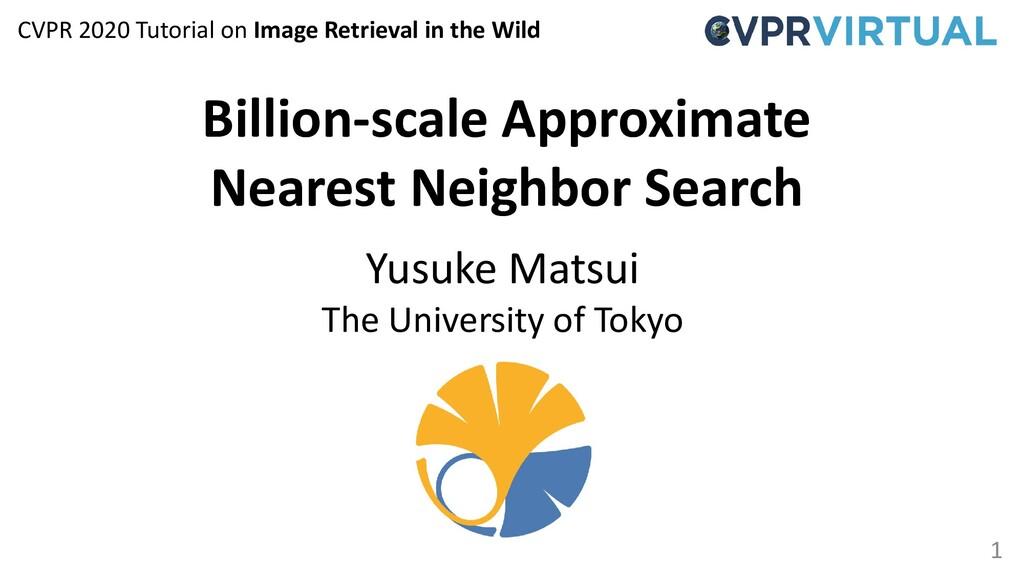 1 Billion-scale Approximate Nearest Neighbor Se...