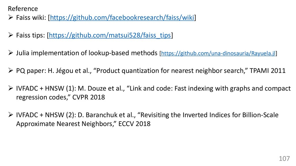 107 Reference ➢ Faiss wiki: [https://github.com...