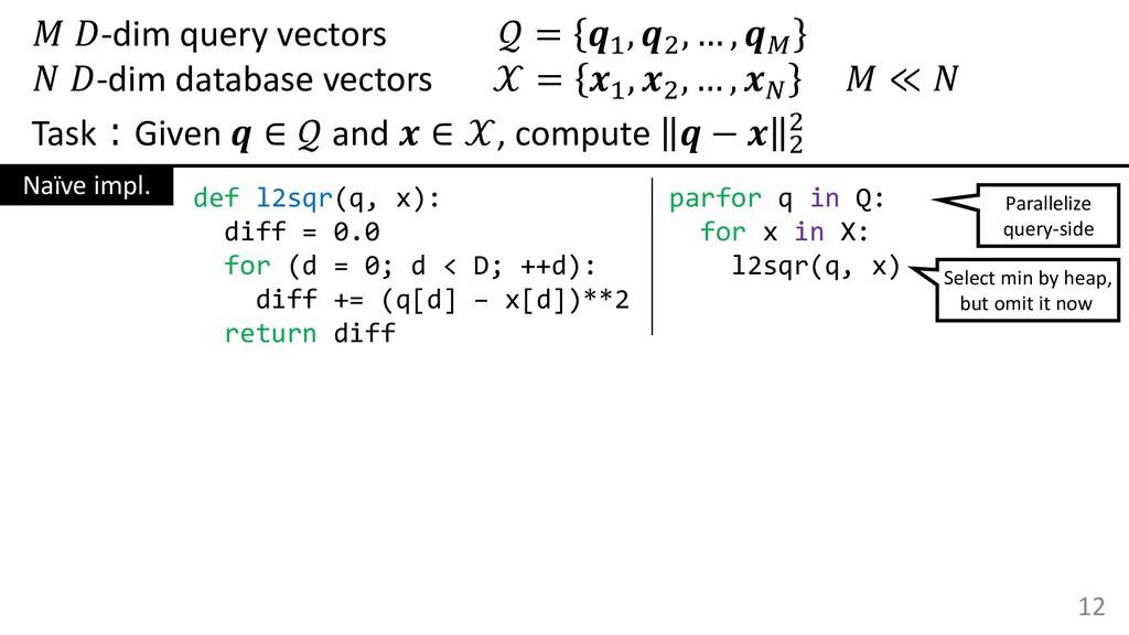 -dim query vectors  = 1 , 2 , … ,   -dim datab...