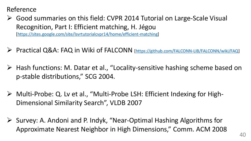 40 Reference ➢ Good summaries on this field: CV...