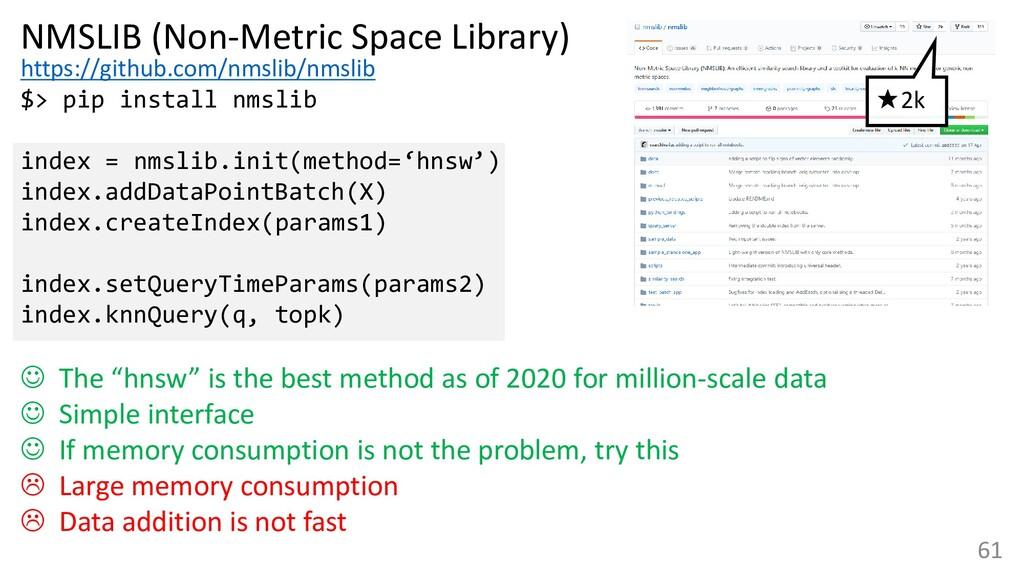 61 NMSLIB (Non-Metric Space Library) https://gi...