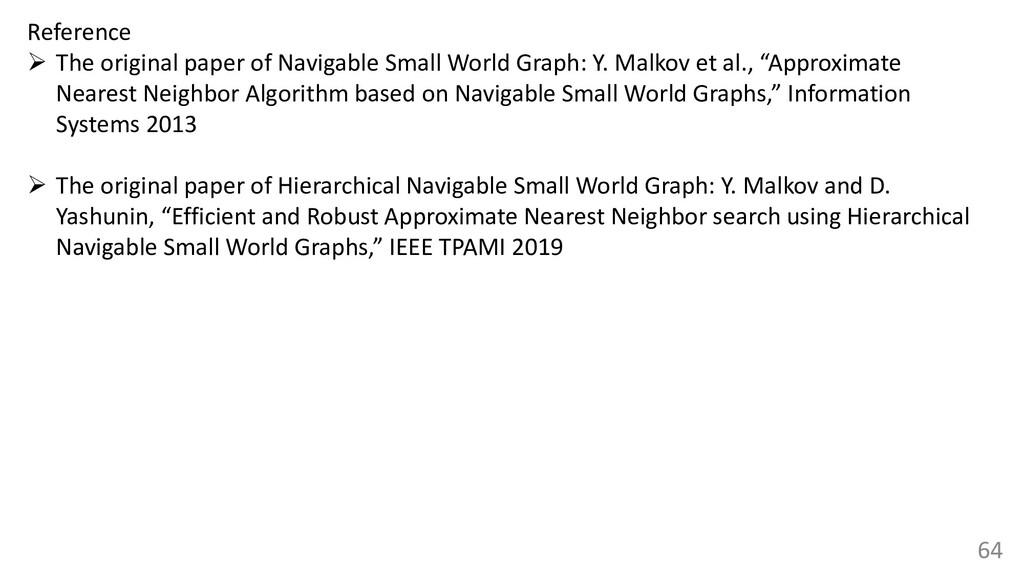 64 Reference ➢ The original paper of Navigable ...