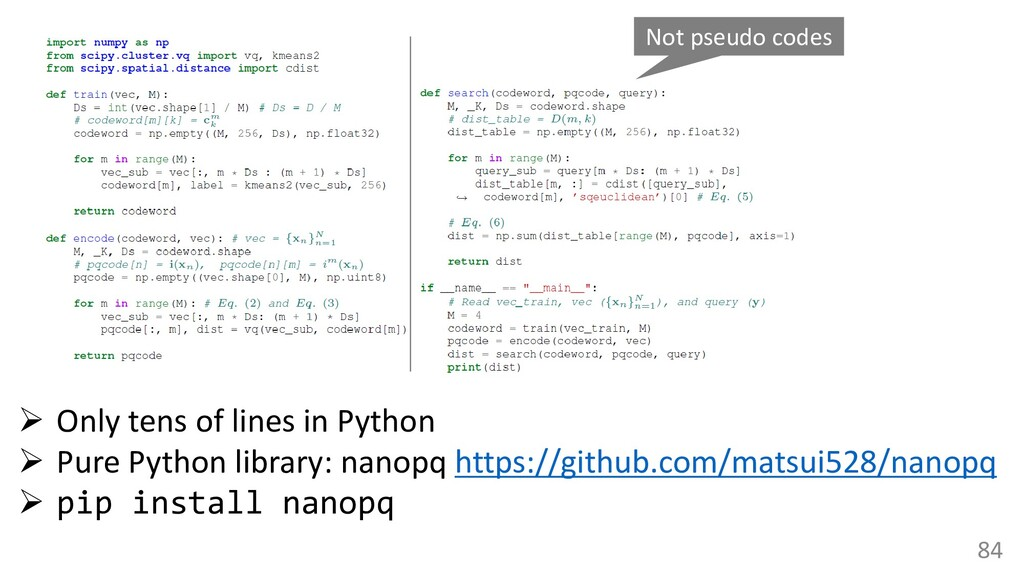 84 ➢ Only tens of lines in Python ➢ Pure Python...