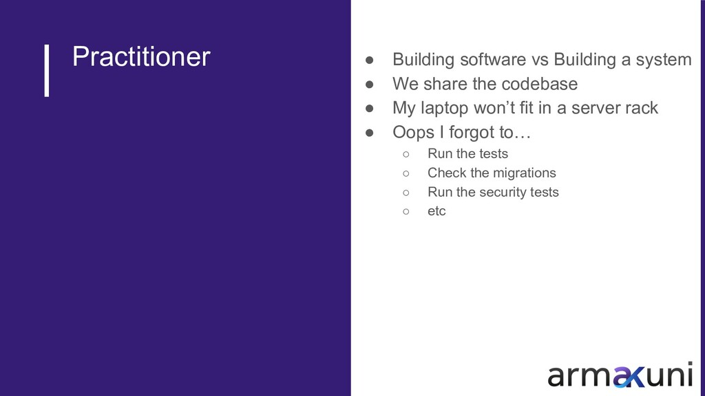 Practitioner ● Building software vs Building a ...