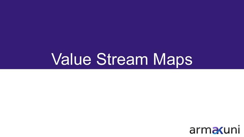 Value Stream Maps