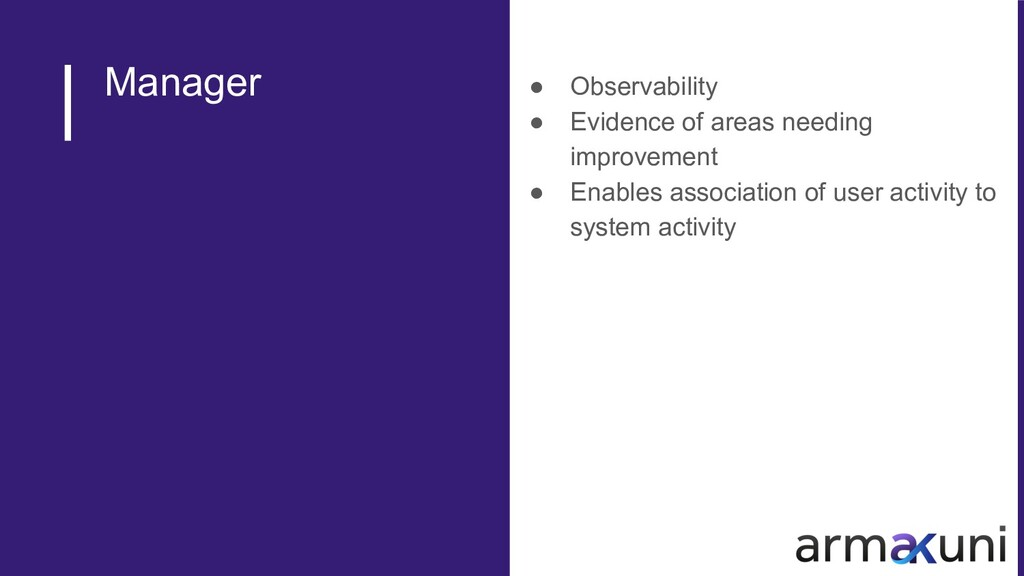 Manager ● Observability ● Evidence of areas nee...