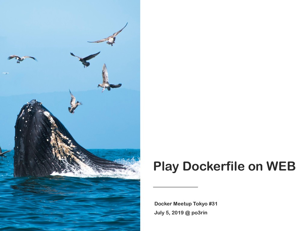 Play Dockerfile on WEB Docker Meetup Tokyo #31 ...