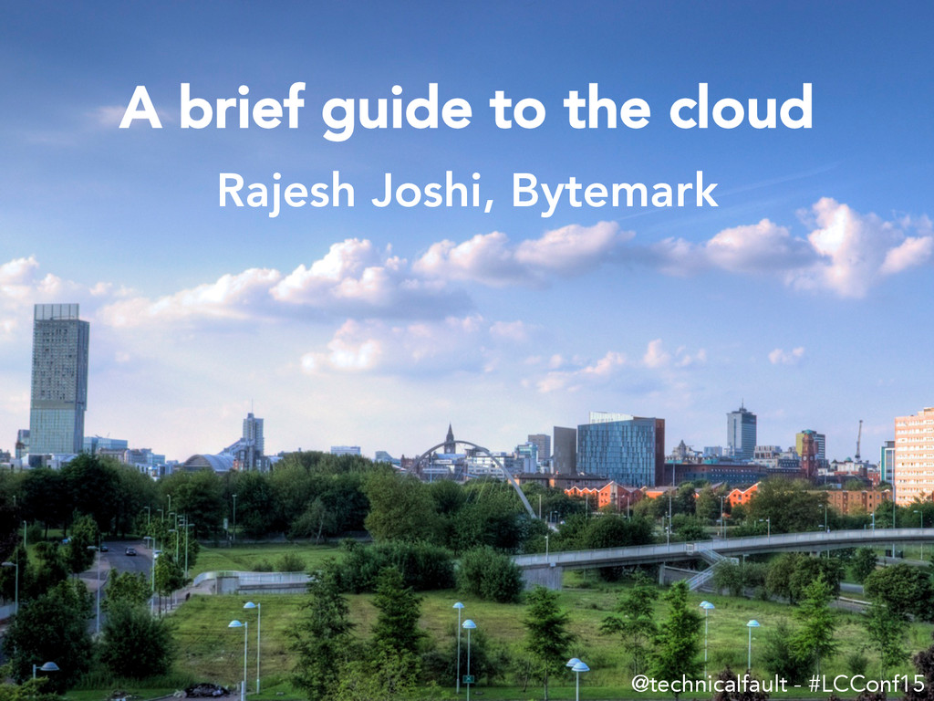 A brief guide to the cloud @technicalfault - #...