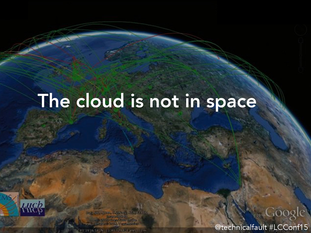 @technicalfault #LCConf15    The cloud is no...